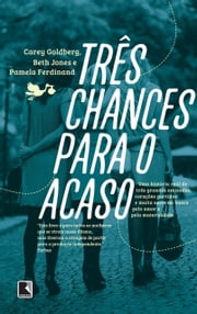Três chances para o acaso ebook by Pamela  Ferdinand, Beth Jones, Carey  Goldberg
