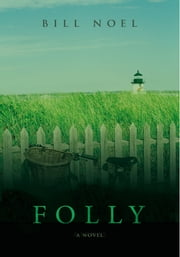 FOLLY ebook by Bill Noel