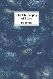 The Philosophy of Stars ebook by Bo Fowler