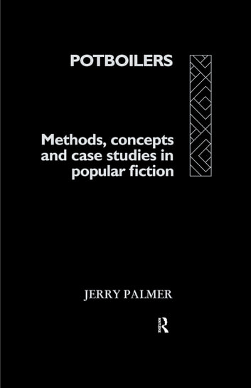 Potboilers - Methods, Concepts and Case Studies in Popular Fiction ebook by Mr Jerry Palmer,Jerry Palmer