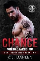 Chance - Sin's Bastards Next Generation, #2 ebook by Kj Dahlen
