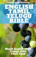 English Tamil Telugu Bible - World English 2000 - Telugu 1880 - Tamil 1868 ebook by TruthBeTold Ministry, Joern Andre Halseth, Rainbow Missions,...