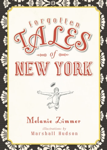 Forgotten Tales Of New York Ebook By Melanie Zimmer 9781614235415