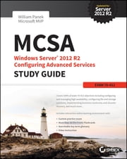 MCSA Windows Server 2012 R2 Configuring Advanced Services Study Guide - Exam 70-412 ebook by William Panek