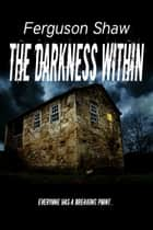The Darkness Within ebook by Ferguson Shaw