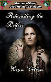 Rekindling The Belfire ebook by Bryn Colvin
