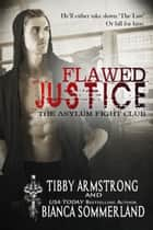 Flawed Justice ebook by Bianca Sommerland, Tibby Armstrong