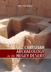Christian Archaeology in the Negev Desert ebook by Pau Figueras