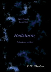 Nick Storie book 5: Hellstorm collector's edition ebook by CD Moulton