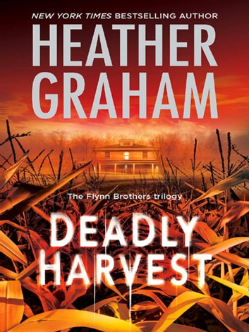 Deadly Harvest (Mills & Boon M&B) (The Flynn Brothers Trilogy, Book 2) ebook by Heather Graham