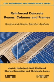 Reinforced Concrete Beams, Columns and Frames - Section and Slender Member Analysis ebook by Jostein Hellesland,Charles Casandjian,Christophe Lanos,Noël Challamel
