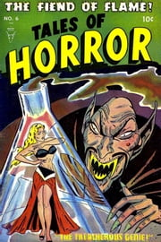 Tales of Horror, Volume 6, The Fiend of Flame ebook by Yojimbo Press LLC, Toby / Minoan