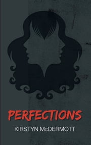 Perfections ebook by Kirstyn McDermott