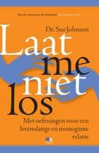 Laat me niet los ebook by Sue Johnson