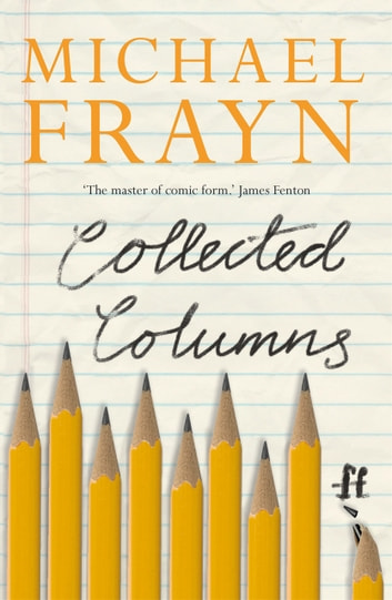 Collected Columns eBook by Michael Frayn
