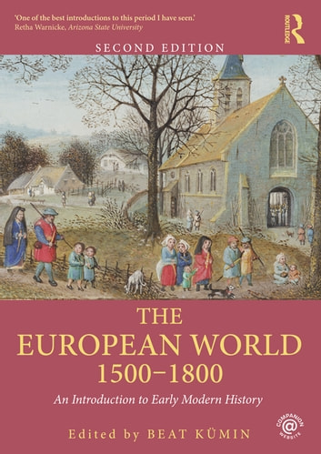 The European World 1500–1800 - An Introduction to Early Modern History ebook by