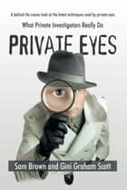 Private Eyes eBook by Gini Graham Scott