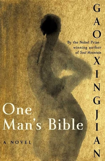 One Man's Bible - A Novel ebook by Gao Xingjian