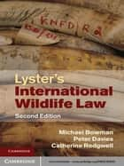 Lyster's International Wildlife Law ebook by Michael Bowman, Peter Davies, Catherine Redgwell