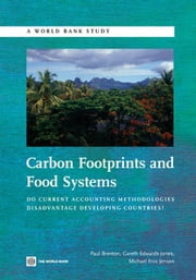 Carbon Footprints And Food Systems: Do Current Accounting Methodologies Disadvantage Developing Countries? ebook by Brenton Paul; Edwards-Jones Gareth; Jensen Michael Friis