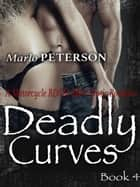 Deadly Curves #4: A BBW BDSM Menage Lactation Erotica - Deadly Curves, #4 ebook by Marlo Peterson