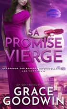 Sa Promise Vierge ebook by Grace Goodwin
