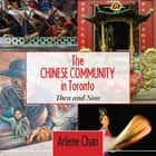 The Chinese Community in Toronto ebook by Arlene Chan