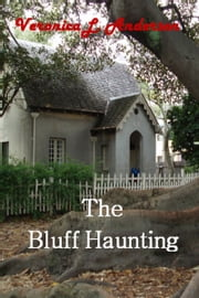 The Bluff Haunting ebook by Veronica Anderson-Stamps