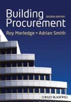 Building Procurement ebook by Roy Morledge, Adrian J. Smith