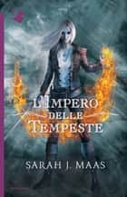 L'impero delle tempeste eBook by Sarah J. Maas