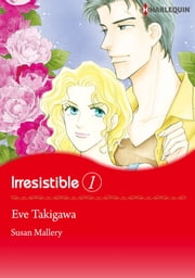 [Bundle] Irresistible - Harlequin Comics ebook by Susan Mallery,Eve Takigawa