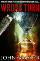Wrong Turn eBook by John Grover