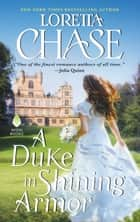 A Duke in Shining Armor - Difficult Dukes ebook by Loretta Chase