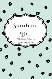 Sunshine Bill ebook by William Henry Giles Kingston