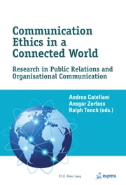 Communication Ethics in a Connected World ebook by Andrea Catellani,Ansgar Zerfass,Ralph Tench