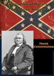 General Stand Watie's Confederate Indians ebook by Frank Cunningham