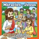 Miracles of Jesus ebook by MITZO THOMPSON, KIM