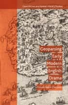 Geoparsing Early Modern English Drama ebook by M. Matei-Chesnoiu