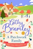A Patchwork Family - Part Two - Dreaming Big eBook by Cathy Bramley