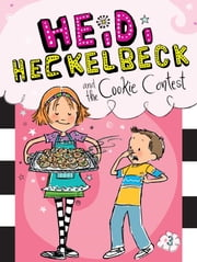 Heidi Heckelbeck and the Cookie Contest ebook by Wanda Coven, Priscilla Burris