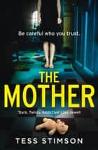 The Mother ebook by Tess Stimson