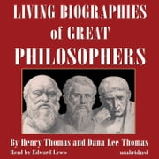 Living Biographies of Great Philosophers audiobook by Henry Thomas, Dana Lee Thomas