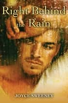 Right Behind the Rain ebook by Joyce Sweeney