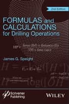 Formulas and Calculations for Drilling Operations ebook by James G. Speight