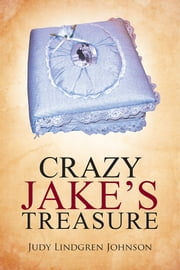Crazy Jake's Treasure ebook by Judy Lindgren Johnson