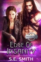 Edge of Insanity ebook by S.E. Smith
