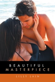 Beautiful Masterpiece ebook by Lilly Lain