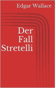 Der Fall Stretelli ebook by Edgar Wallace