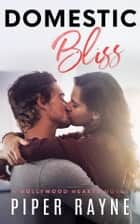 Domestic Bliss (Hollywood Hearts) ebook by Piper Rayne