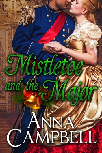 Mistletoe and the Major ebook by Anna Campbell